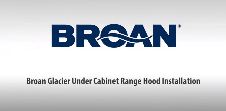 Broan 400 and 600 CFM Under-Cabinet Range Hood Installation Video