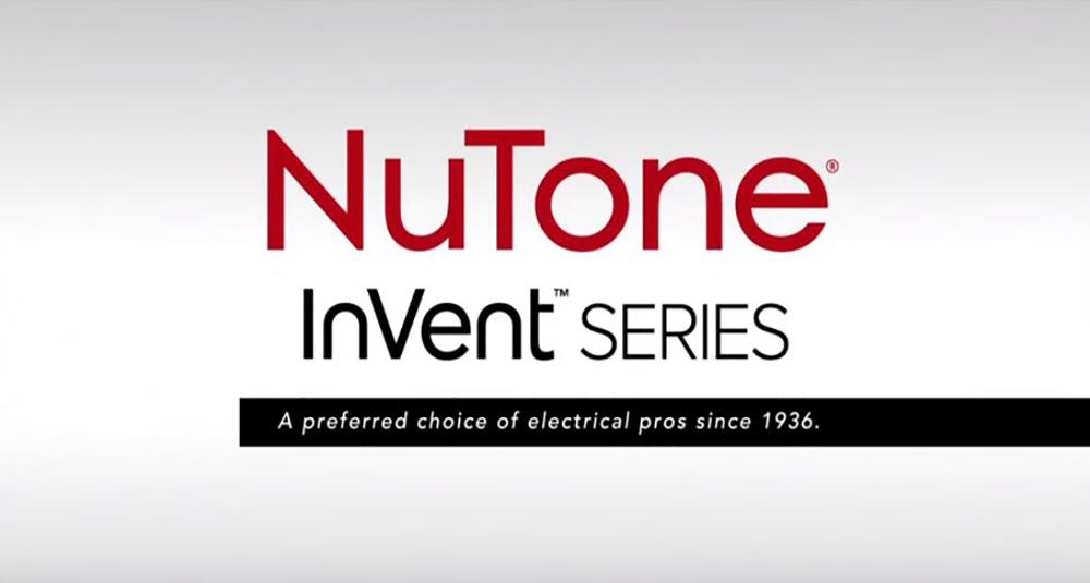 NuTone InVent Series Ventilation Fan Features & Benefits