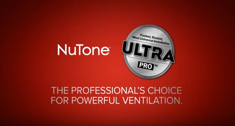 NuTone ULTRA PRO™ Series Bath & Ventilation Fans Features & Benefits