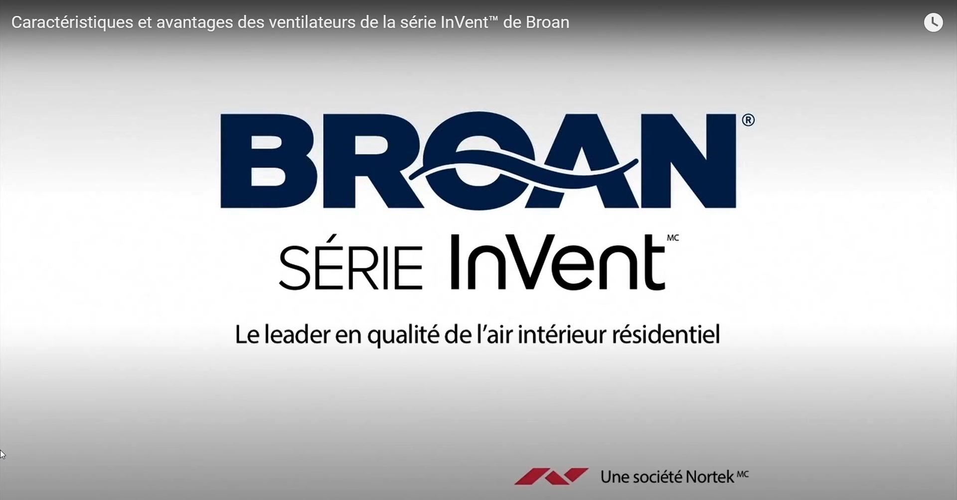 CA-FR Caractéristiques et avantages des ventilateurs de la série InVent™ de Broan
