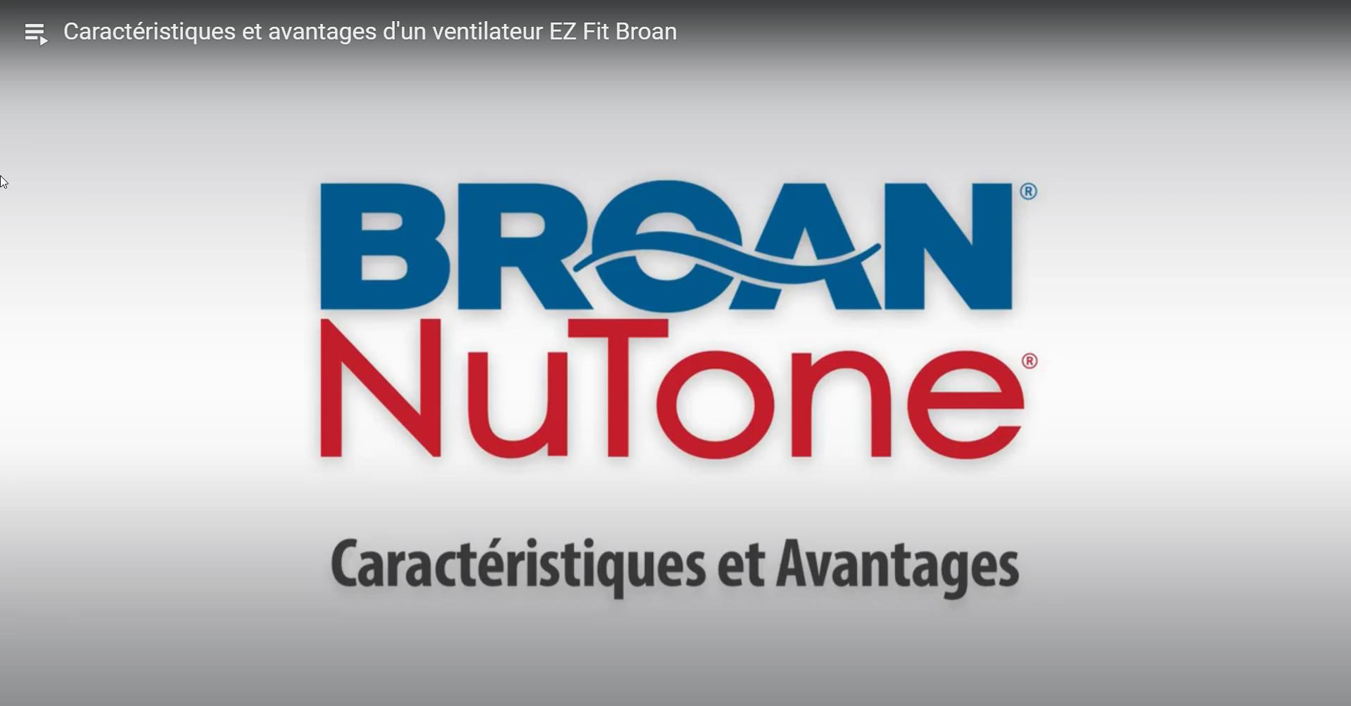 Caractéristiques et avantages d'un ventilateur EZ Fit Broan