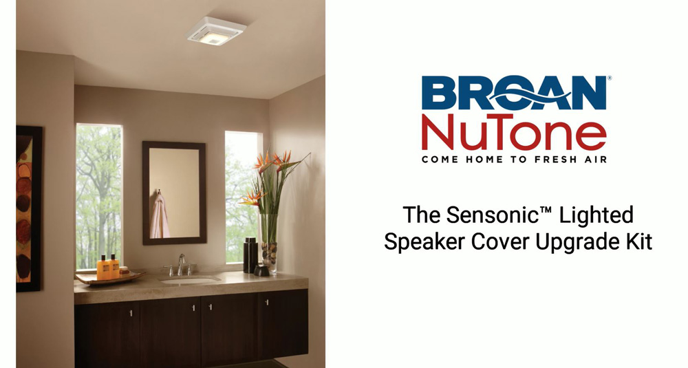 Add Music and Light to your Broan-NuTone ventilation fan