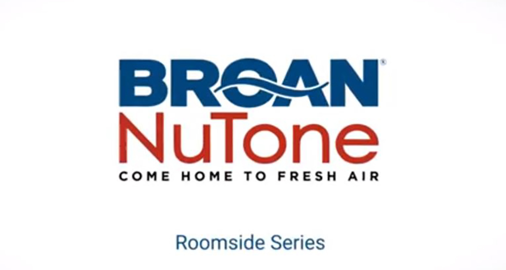 Broan Roomside Features and Benefits